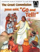 "Great Commission, The: Jesus Said, ""Go and Tell!"" (Arch Books Series) Paperback"