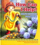 Gods Calling For Kids (How Can I Help? Series) Hardback