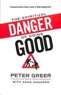 The Spiritual Danger of Doing Good Paperback