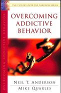 Overcoming Addictive Behavior (Victory Over The Darkness Series)