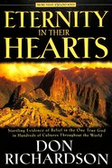 Eternity in Their Hearts: Evidence of Belief in One True God in Hundreds of World Cultures Paperback