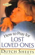 How to Pray For Lost Loved Ones (Life Points Series)