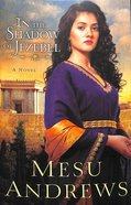 In the Shadow of Jezebel (#04 in Treasures Of His Love Series) Paperback