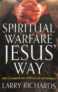Spiritual Warfare Jesus' Way Paperback
