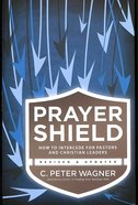 Prayer Shield - How to Intercede For Pastors and Christian Leaders (Prayer Warrior Series) Paperback