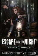 Escape Into the Night (#01 in Freedom Seekers Series) Paperback