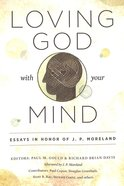 Loving God With Your Mind Paperback