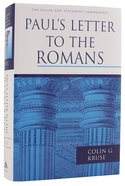 Paul's Letter to the Romans (Pillar New Testament Commentary Series) Hardback