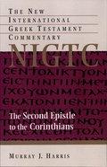 The Second Epistle to the Corinthians (New International Greek Testament Commentary Series) Paperback