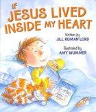 If Jesus Lived Inside My Heart Board Book