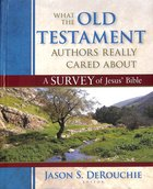 What the Old Testament Authors Really Cared About Hardback