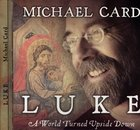 Luke: A World Turned Upside Down CD