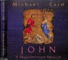 John: A Misunderstood Messiah