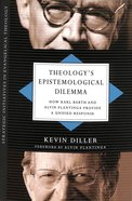 Theology's Epistemological Dilemma Paperback