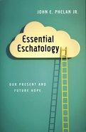 Essential Eschatology Paperback