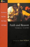 Faith and Reason: Three Views Paperback