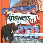 Answers Book For Kids #06: Babel and the Ice Age Hardback