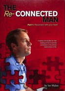 Re-Connected Man #01: Reconnect With Your Heart Paperback