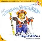 Snowy Mountains (#04 in Alenander The Aviator's Aussie Adventure Series) Paperback