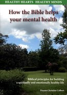 How the Bible Helps Your Mental Health Paperback