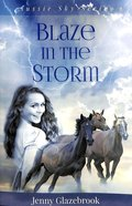 Blaze in the Storm (#01 in Aussie Sky Series) Paperback