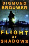 Flight of Shadows Paperback