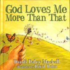 God Loves Me More Than That! Hardback