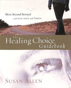 How to Move Beyond Betrayal (Workbook) (Healing Choice Series) Paperback