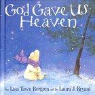 God Gave Us Heaven (God Gave Us Series)
