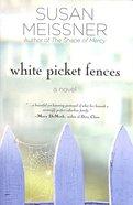 White Picket Fences Paperback