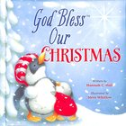 God Bless Our Christmas (A God Bless Book Series) Board Book