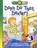 Don't Do That, Dexter! (Happy Day Level 2 Beginning Readers Series)