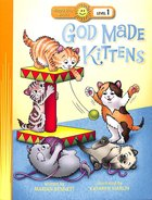 God Made Kittens (Happy Day Level 1 Pre-readers Series) Paperback