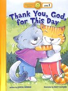 Thank You, God, For This Day (Happy Day Level 1 Pre-readers Series) Paperback