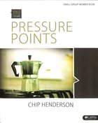 Pressure Points (6 Sessions) (Group Member Book) (Bible Studies For Life Series)