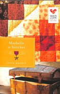 Maybelle in Stitches (Quilts Of Love Series) Paperback