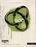 The God Who is (Personal Study & Leader's Guide) (#04 in Gospel Project For Students Series)