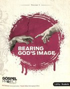 Bearing God's Image (Study Guide) (#05 in Gospel Project For Students Series)