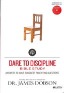 Dare to Discipline Bible Study (Leader Kit) (Building A Family Legacy Series)