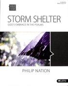 Storm Shelter God's Embrace in the Psalms (Member Book) (Bible Studies For Life Series) Paperback
