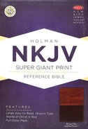 NKJV Super Giant Print Reference Bible, Brown/Tan Leathertouch Premium Imitation Leather