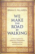 We Make the Road By Walking Hardback
