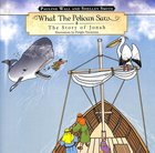 What the Pelican Saw: The Story of Jonah