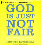 God is Just Not Fair (Unabridged 8 Cds)