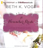 A November Bride (Unabridged, 8 CDS) (#12 in A Year Of Weddings Novella Series Audio) CD