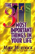 The 3 Most Important Things in Your Life Paperback