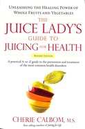 The Juice Lady's Guide to Juicing For Health Paperback