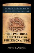 The Pastoral Epistles With Philemon & Jude (Brazos Theological Commentary On The Bible Series) Hardback