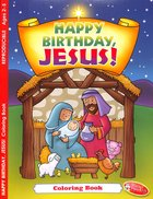 Colouring/Activity Book: Christmas Happy Birthday, Jesus! (Ages 2-5, Reproducible) Paperback
