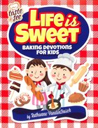 Life is Sweet:12 Baking Devotions For Kids